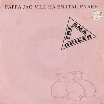 pappa jag vill ha en italienare
